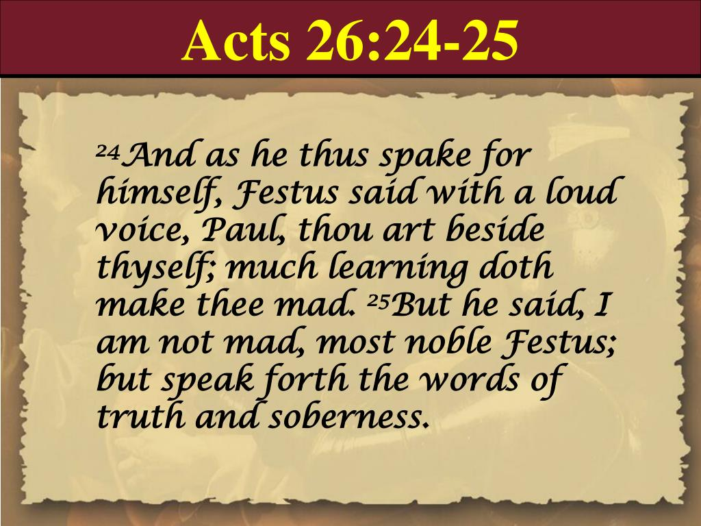Acts 26:24-25