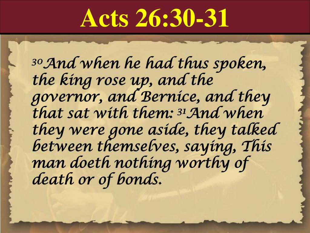 Acts 26:30-31