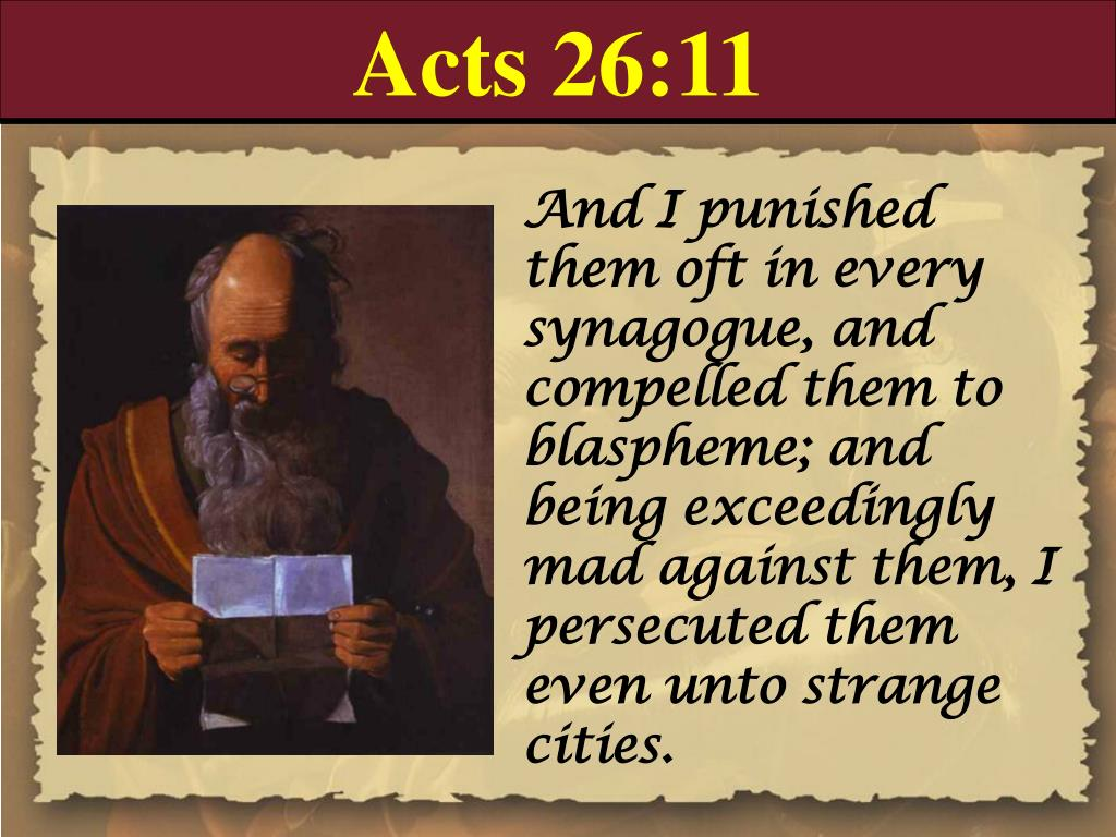 Acts 26:11