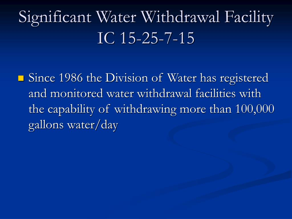 Significant Water Withdrawal Facility IC 15-25-7-15