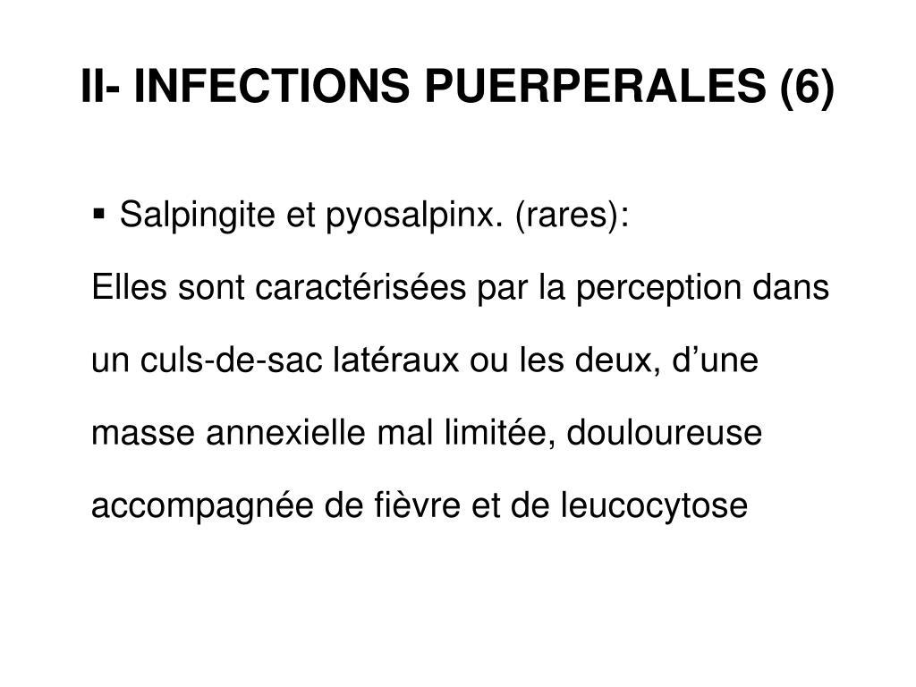 II- INFECTIONS PUERPERALES (6)