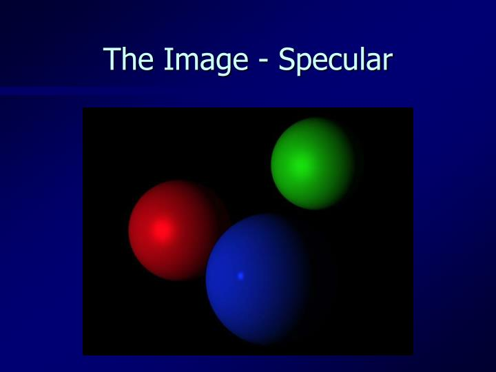 The Image - Specular