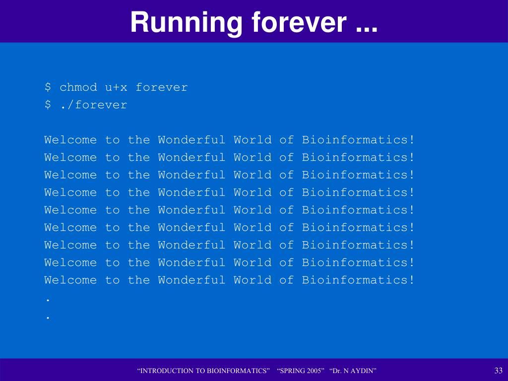 Running forever ...
