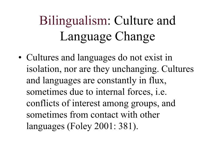 Bilingualism culture and language change l.jpg