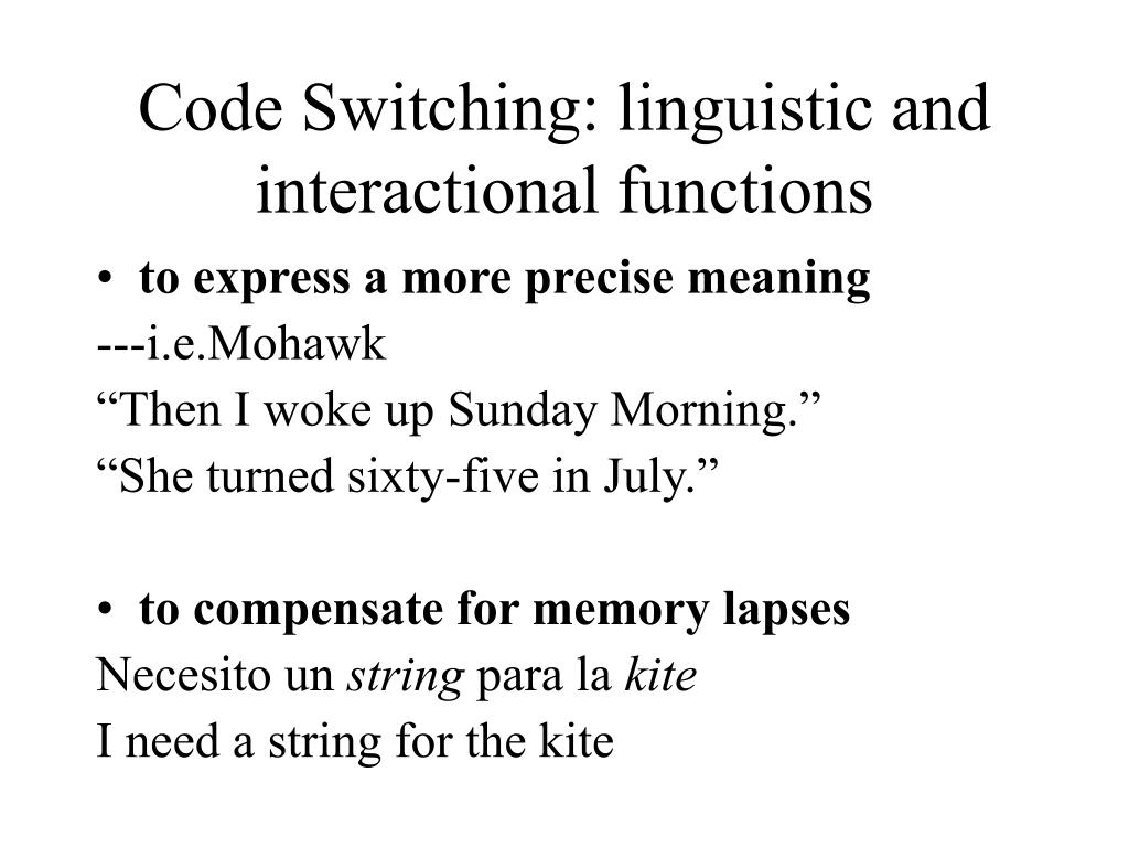 Code Switching: linguistic and interactional functions