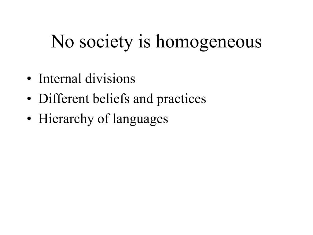 No society is homogeneous