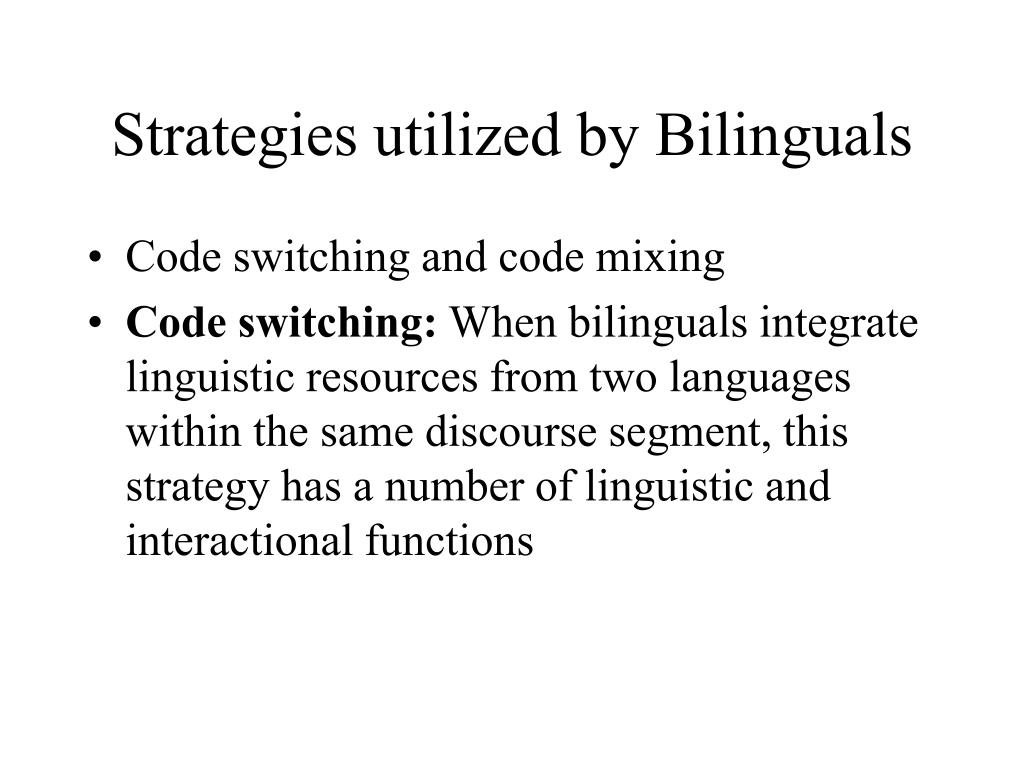 Strategies utilized by Bilinguals