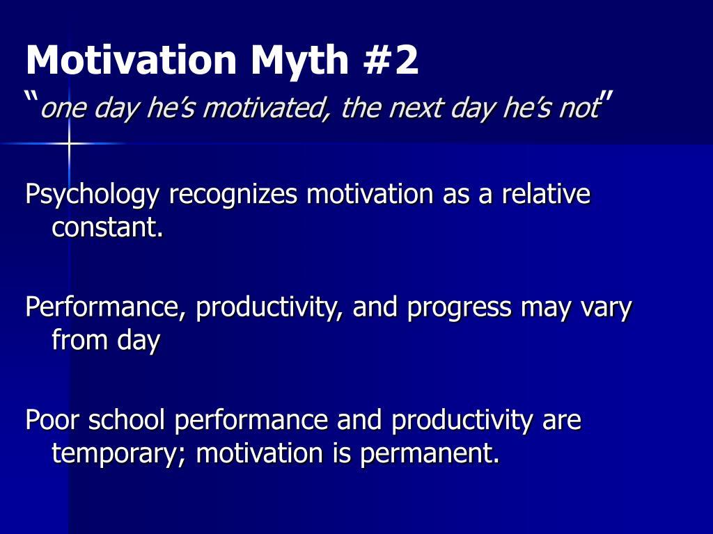 Motivation Myth #2