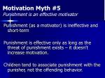 motivation myth 5 punishment is an effective motivator