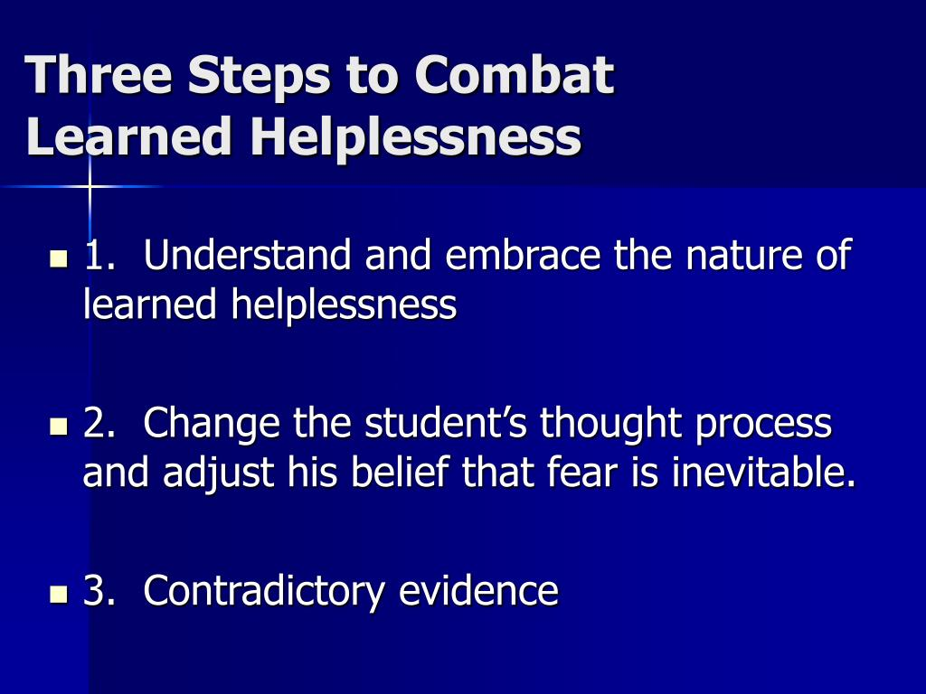 Three Steps to Combat Learned Helplessness