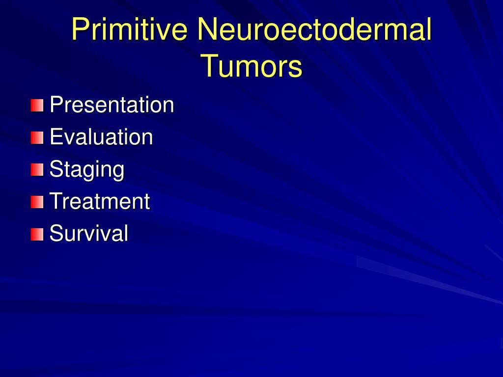 Primitive Neuroectodermal Tumors