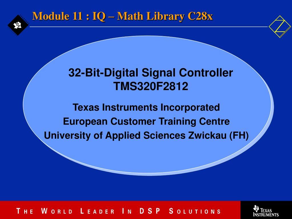 Module 11 : IQ – Math Library C28x