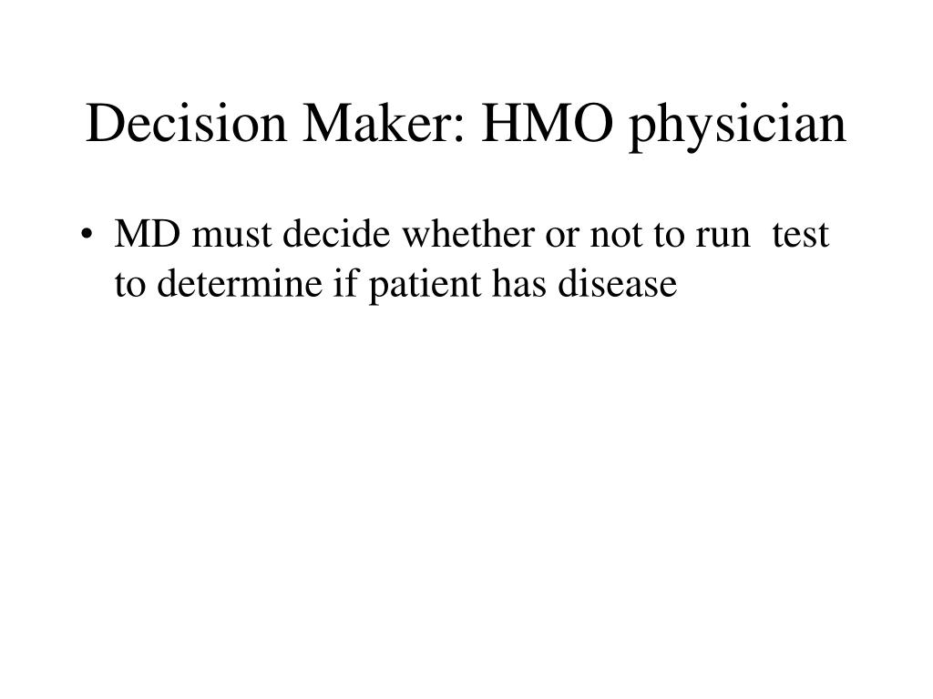 Decision Maker: HMO physician