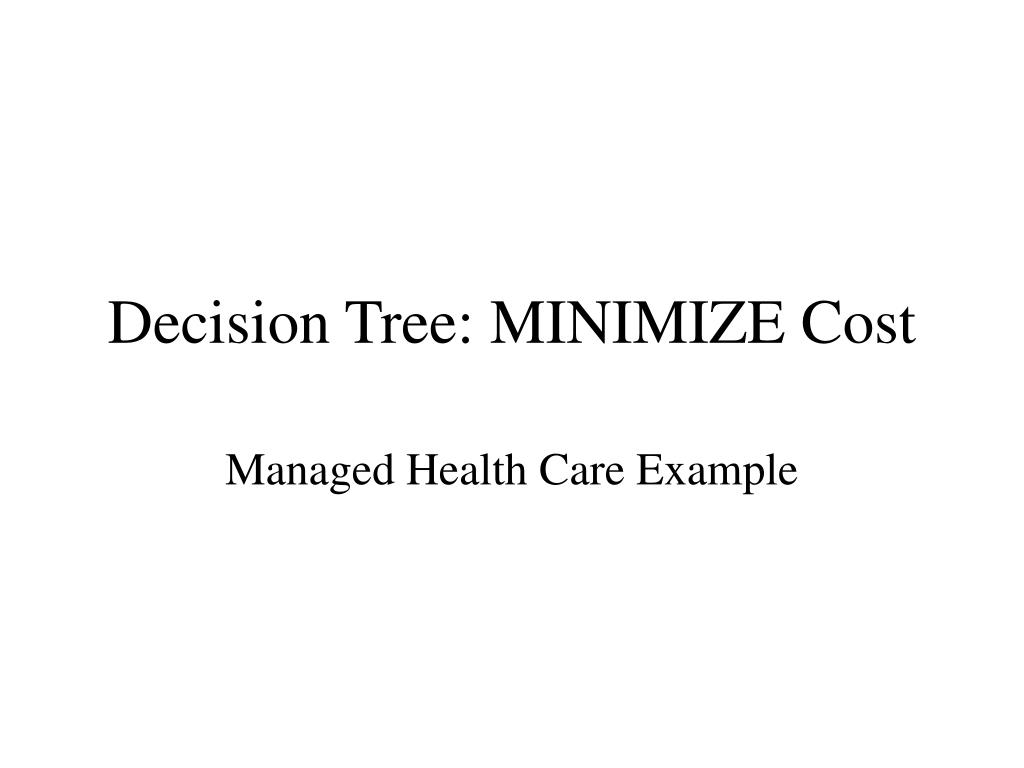 Decision Tree: MINIMIZE Cost