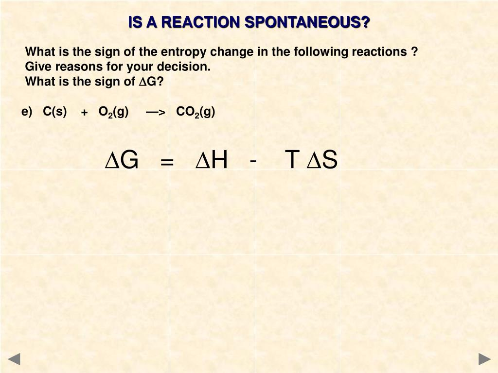 IS A REACTION SPONTANEOUS?