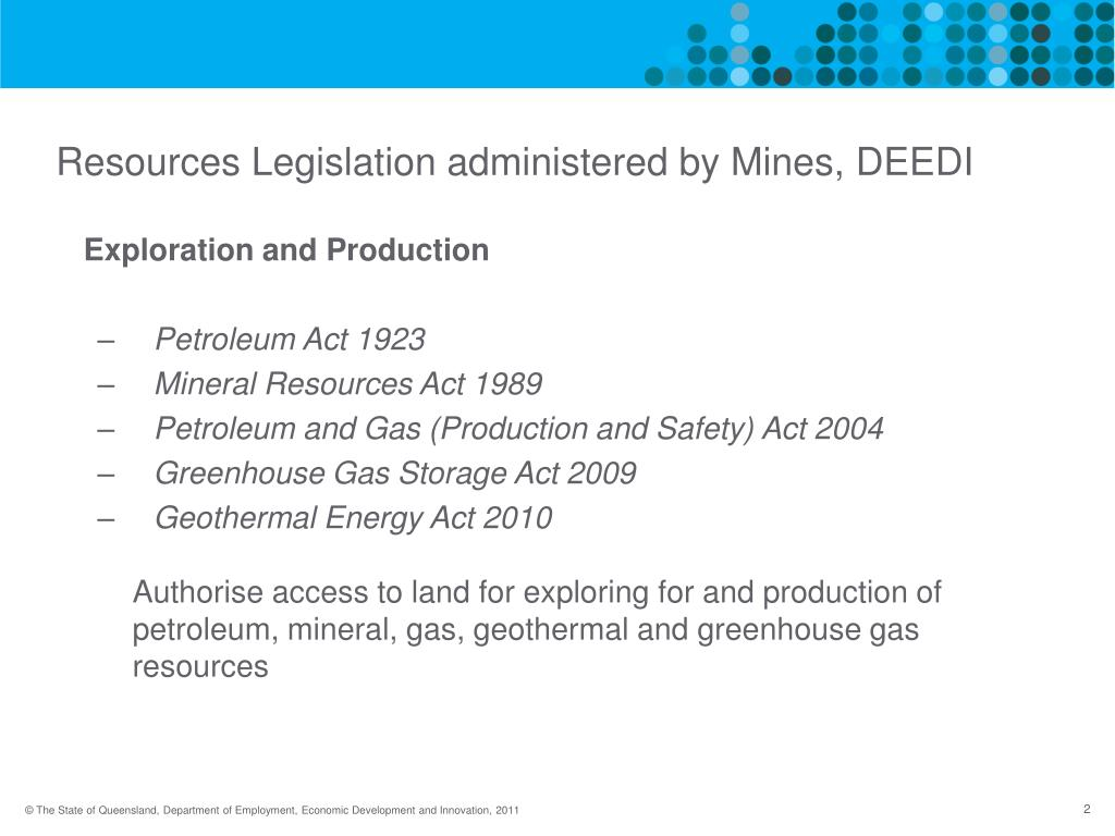 Resources Legislation administered by Mines, DEEDI