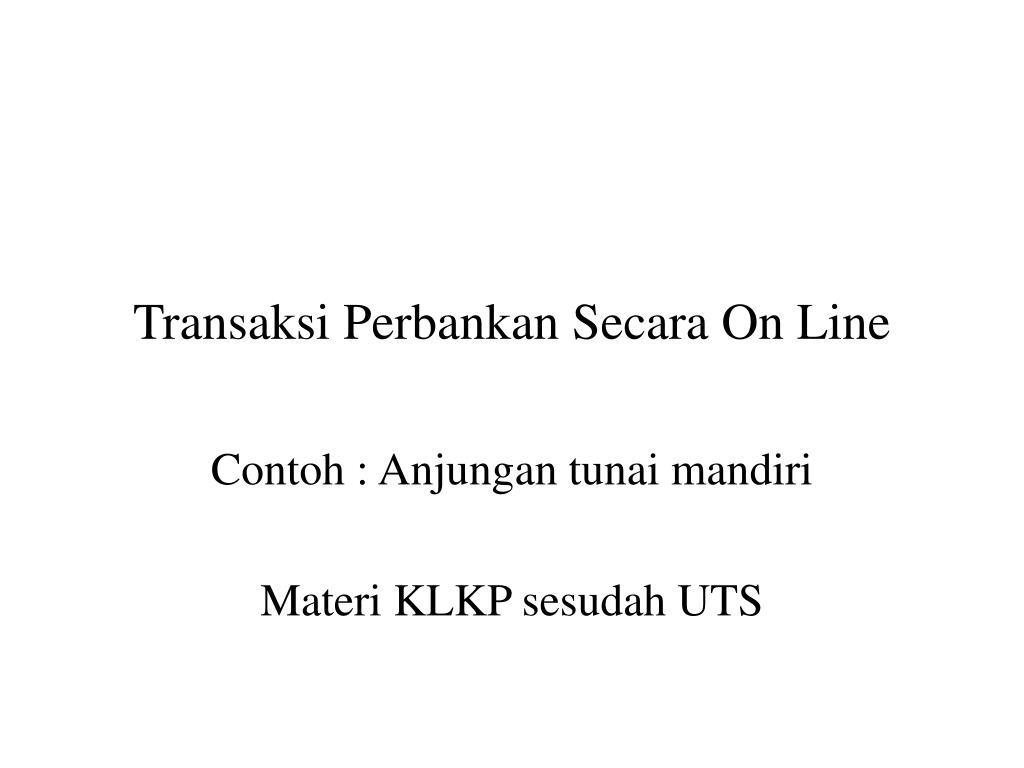Transaksi Perbankan Secara On Line