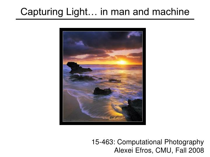 Capturing light in man and machine l.jpg
