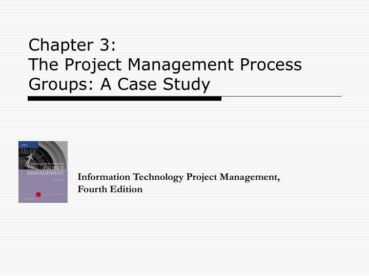 Chapter 3 the project management process groups a case study l.jpg