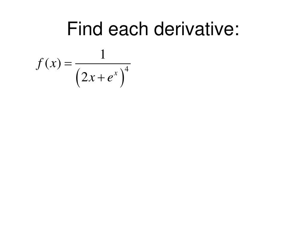 Find each derivative: