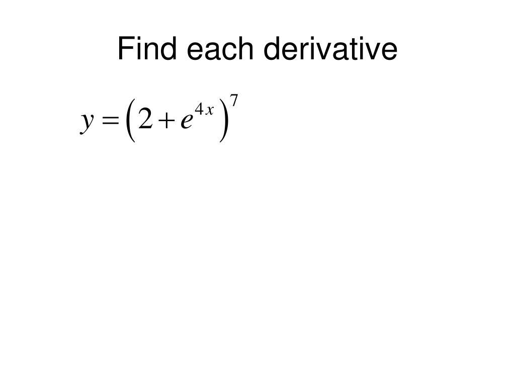 Find each derivative
