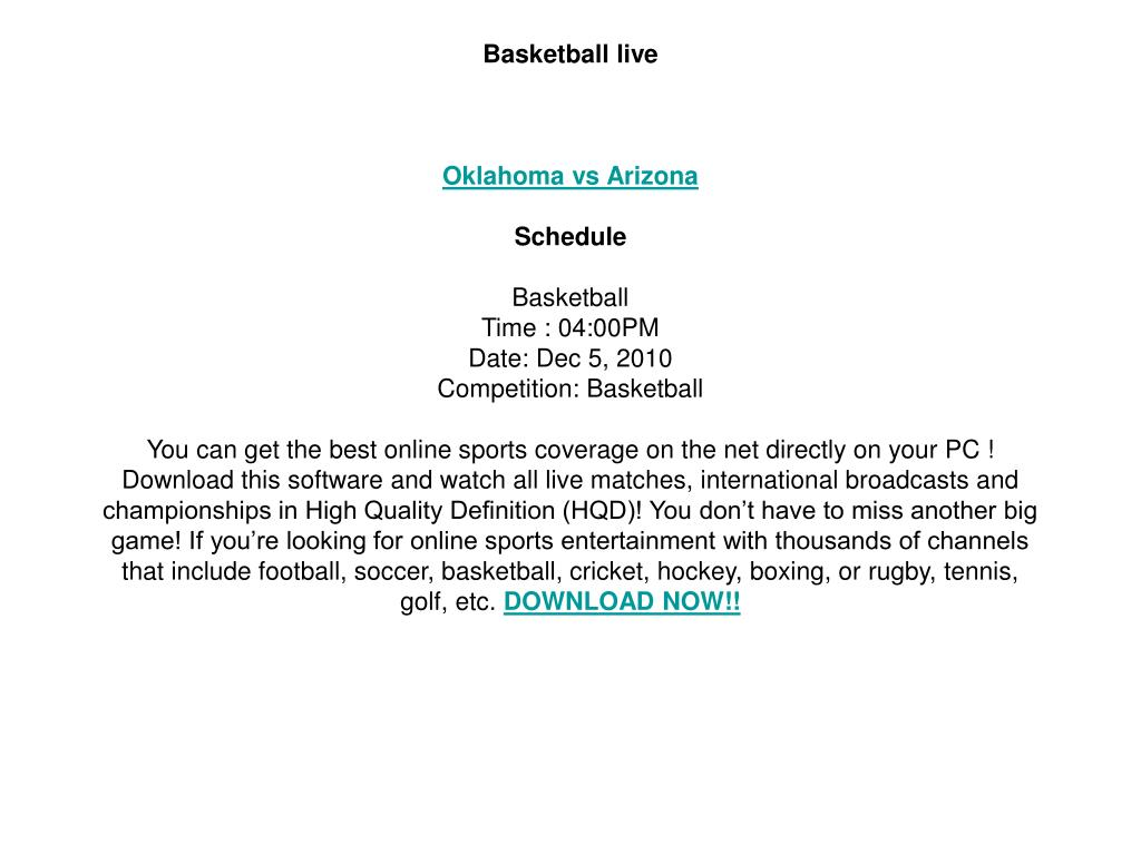 You are most welcome to watch and enjoy live streaming Basketball between Oklahoma vs Arizona pc on tv live telecast. don't miss this match join here watch and enjoy unlimited.