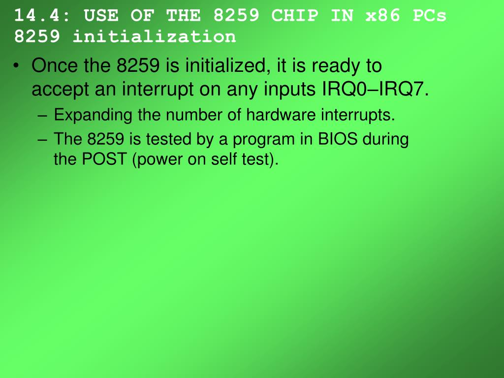 14.4: USE OF THE 8259 CHIP IN x86 PCs 8259 initialization