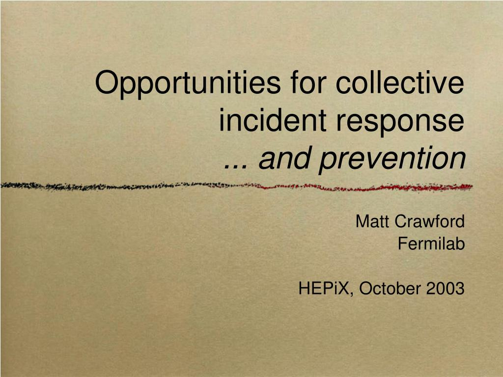 Opportunities for collective incident response