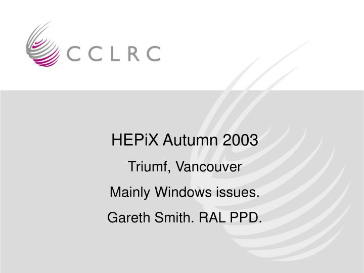 HEPiX Autumn 2003