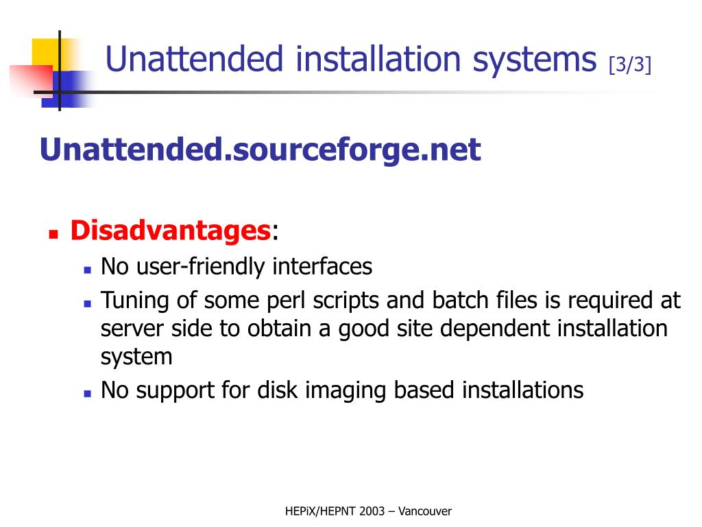 Unattended installation systems