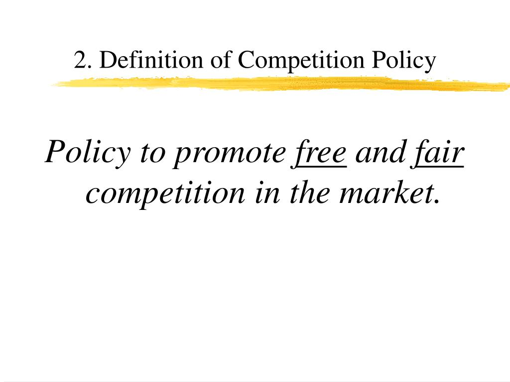 2. Definition of Competition Policy