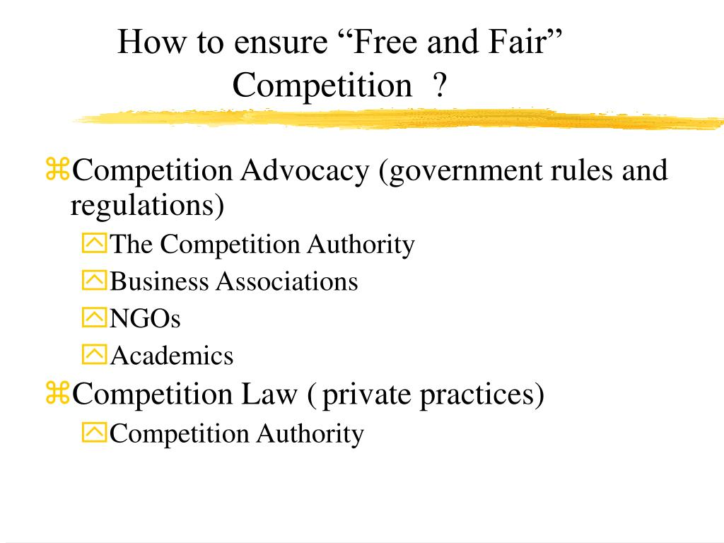 """How to ensure """"Free and Fair"""" Competition  ?"""