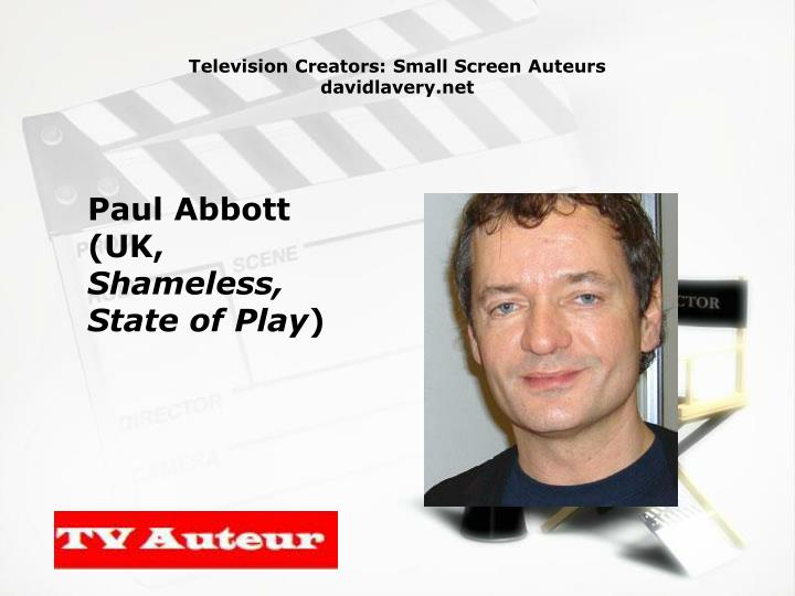 Television creators small screen auteurs davidlavery net3