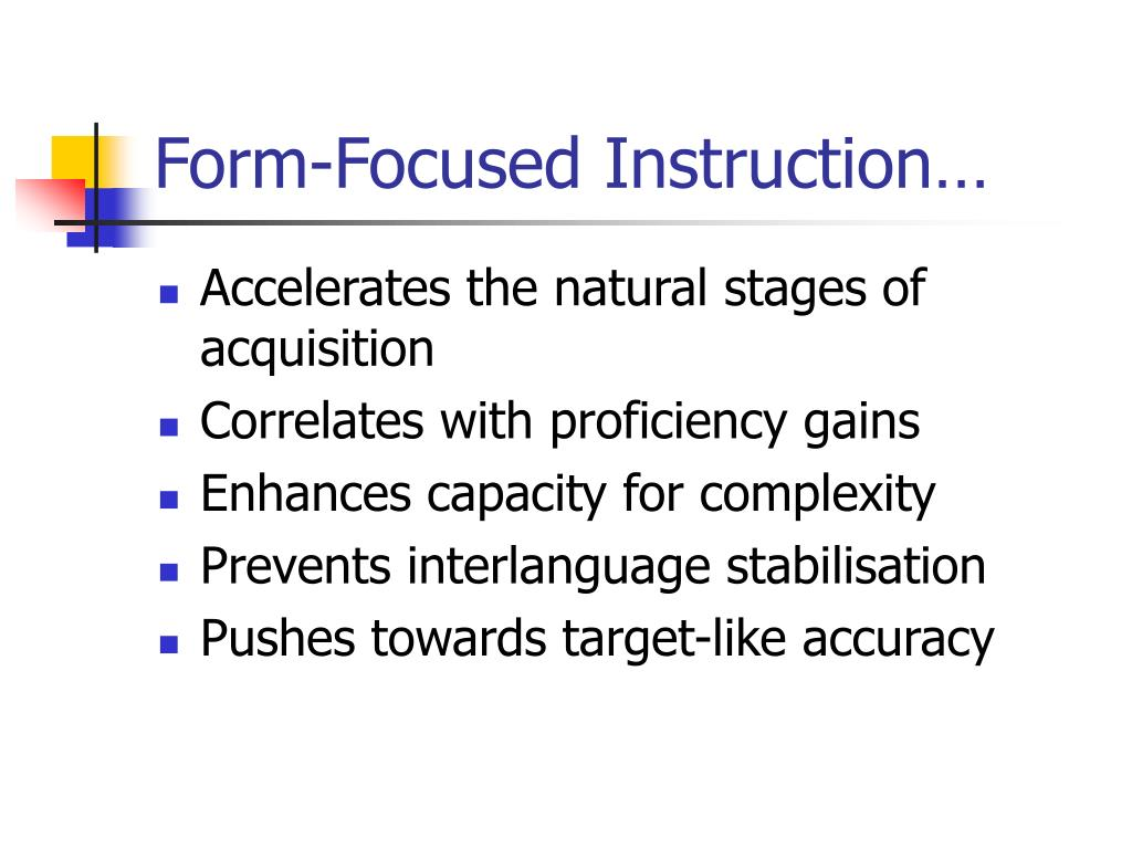 Form-Focused Instruction…