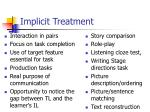 implicit treatment