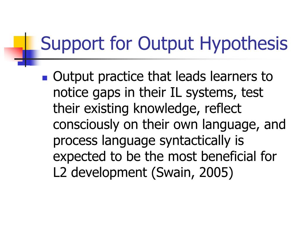 Support for Output Hypothesis