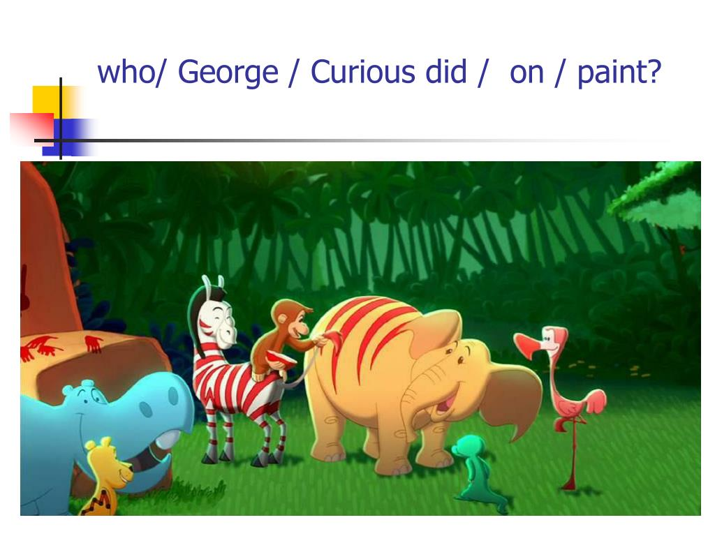 who/ George / Curious did /  on / paint?
