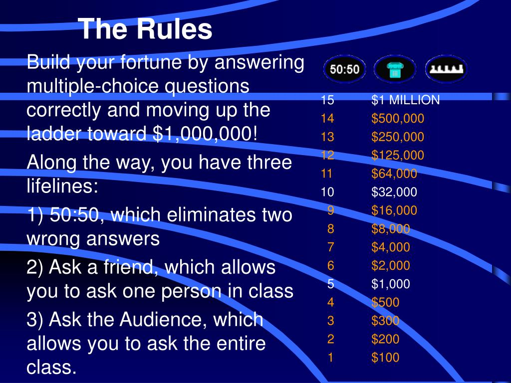 Build your fortune by answering multiple-choice questions correctly and moving up the ladder toward $1,000,000!