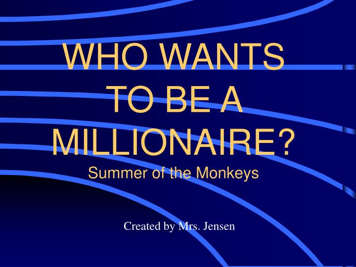 Who wants to be a millionaire summer of the monkeys