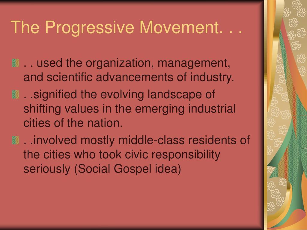 The Progressive Movement. . .