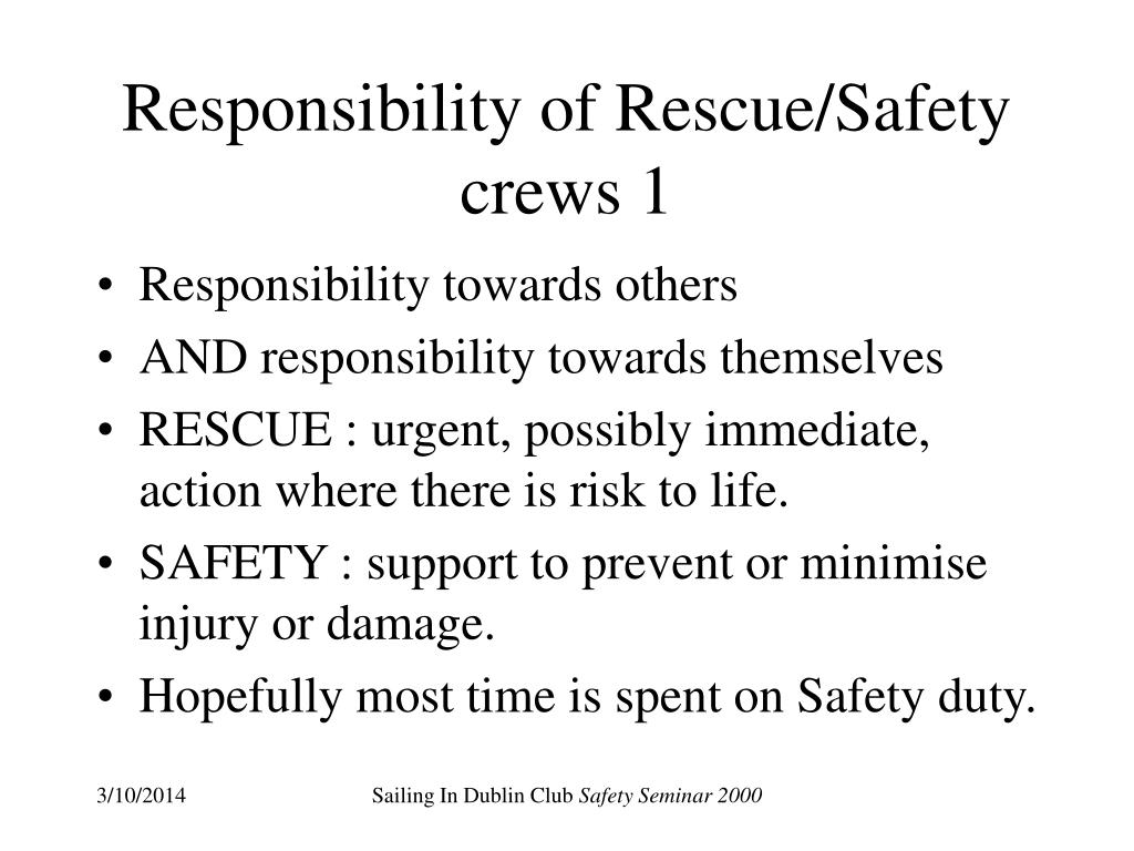 Responsibility of Rescue/Safety crews 1