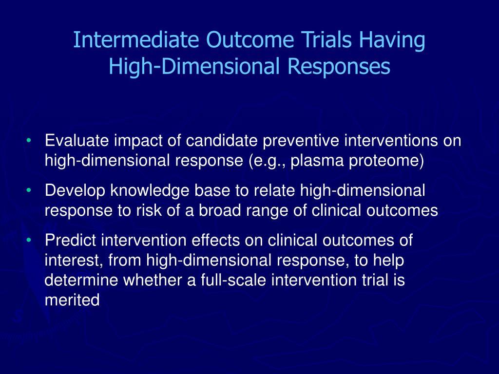 Intermediate Outcome Trials Having