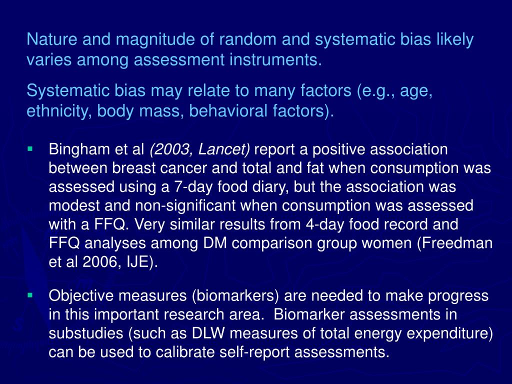 Nature and magnitude of random and systematic bias likely