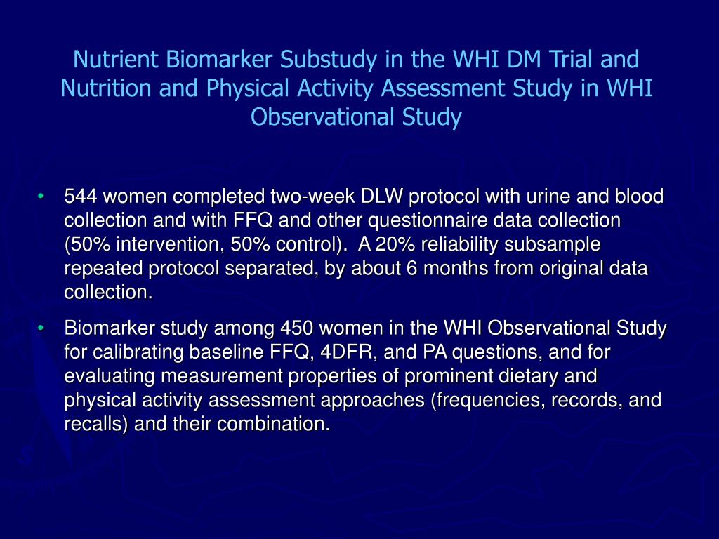 Nutrient Biomarker Substudy in the WHI DM Trial and Nutrition and Physical Activity Assessment Study in WHI Observational Study