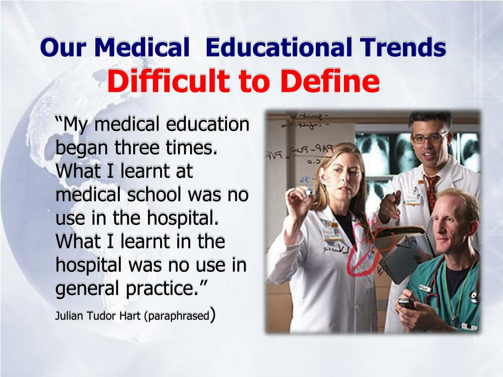 Our Medical  Educational Trends