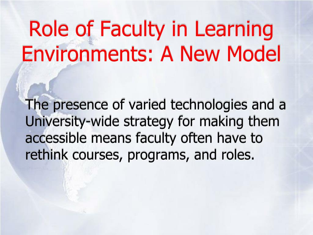 Role of Faculty in Learning Environments: A New Model