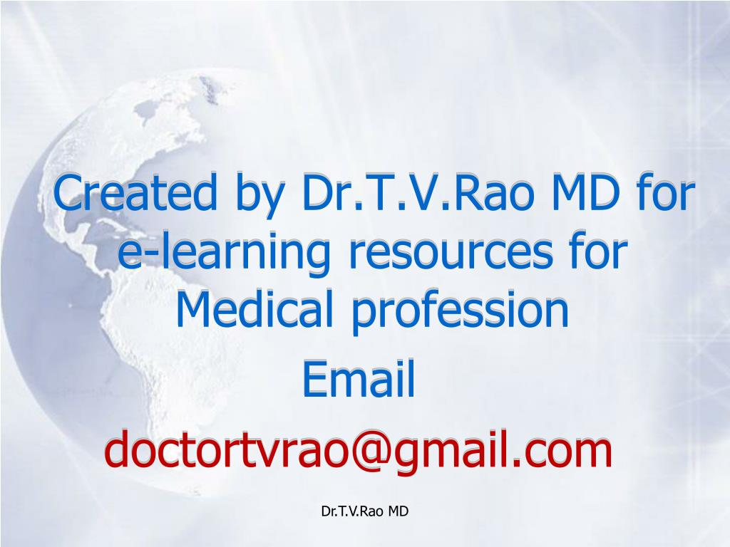 Created by Dr.T.V.Rao MD for e-learning resources for Medical profession
