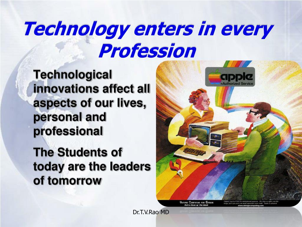 Technology enters in every Profession