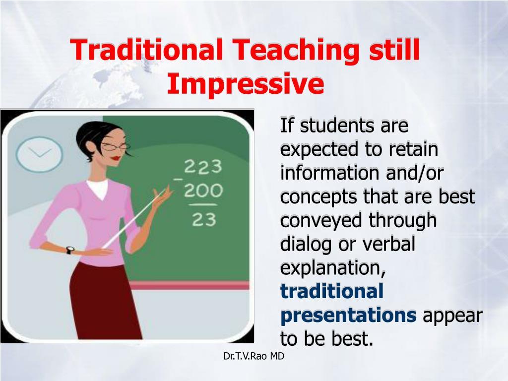 Traditional Teaching still Impressive