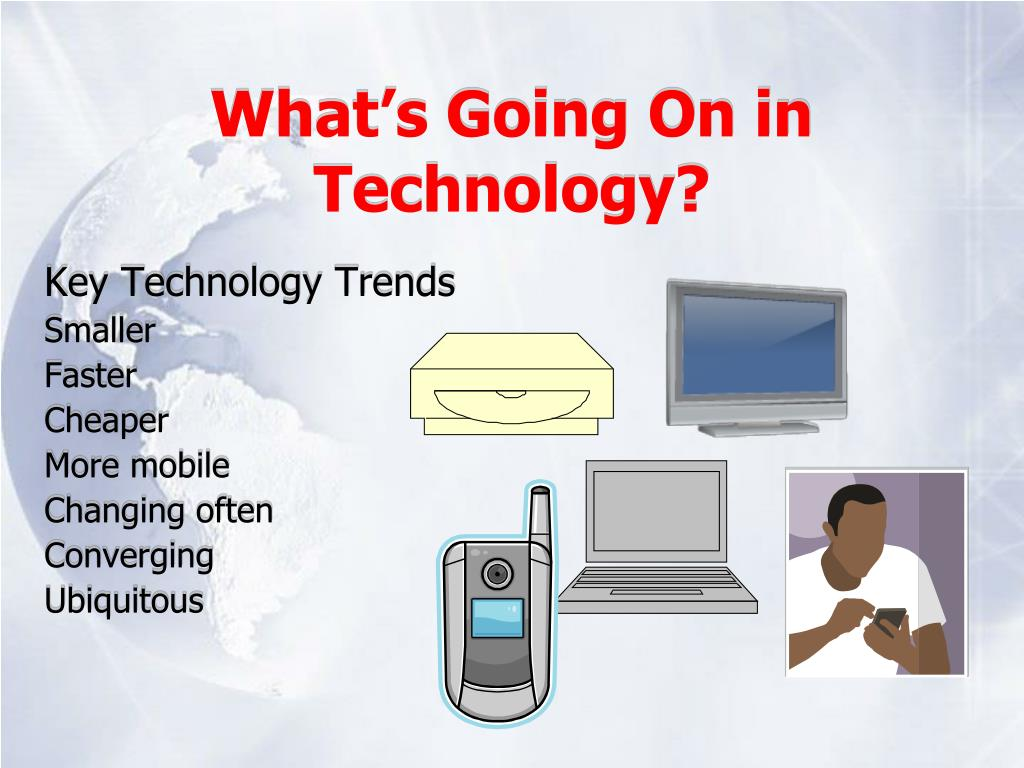 What's Going On in Technology?